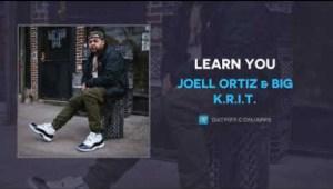 Joell Ortiz - Learn You ft. BIG K.R.I.T.